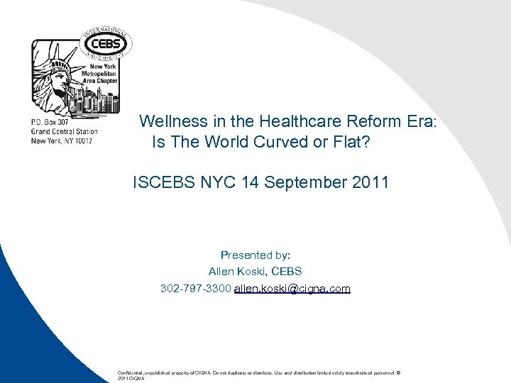 Global Wellness in the Healthcare Reform Era: Is The World Curved or Flat? ISCEBS