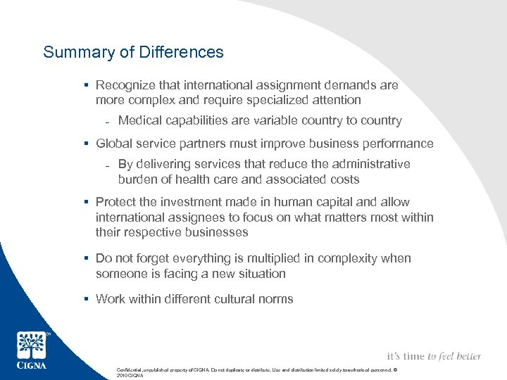 Summary of Differences § Recognize that international assignment demands are more complex and require