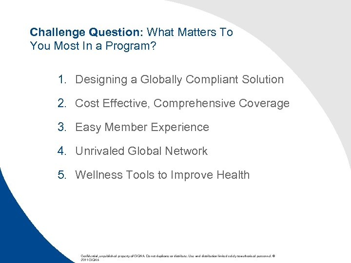 Challenge Question: What Matters To You Most In a Program? 1. Designing a Globally