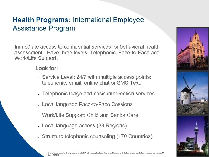 Health Programs: International Employee Assistance Program Immediate access to confidential services for behavioral health