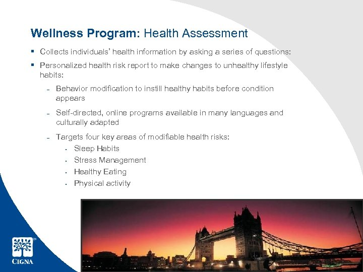 Wellness Program: Health Assessment § Collects individuals' health information by asking a series of