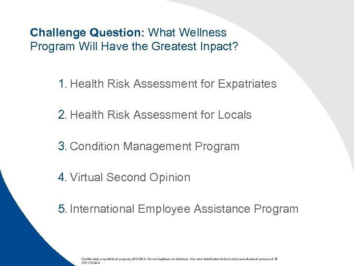 Challenge Question: What Wellness Program Will Have the Greatest Inpact? 1. Health Risk Assessment