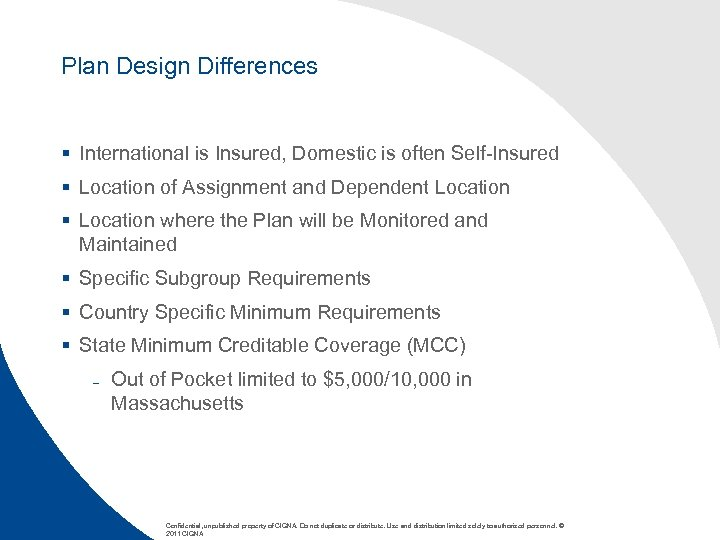 Plan Design Differences § International is Insured, Domestic is often Self-Insured § Location of