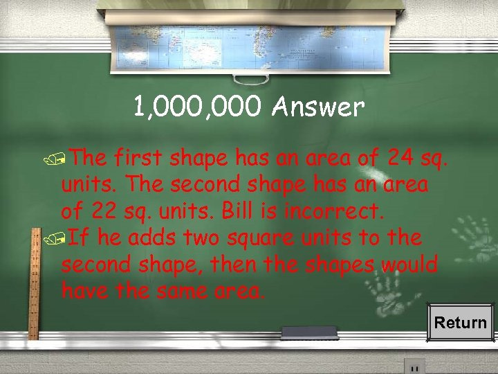 1, 000 Answer /The first shape has an area of 24 sq. units. The