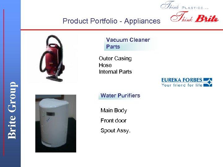 Product Portfolio - Appliances Vacuum Cleaner Parts Brite Group Outer Casing Hose Internal Parts