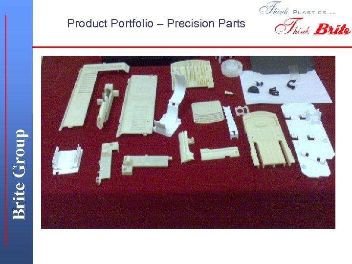 Brite Group Product Portfolio – Precision Parts