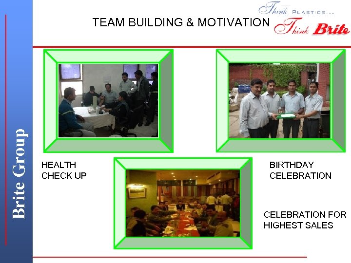 Brite Group Brite - Faridabad TEAM BUILDING & MOTIVATION HEALTH CHECK UP BIRTHDAY CELEBRATION