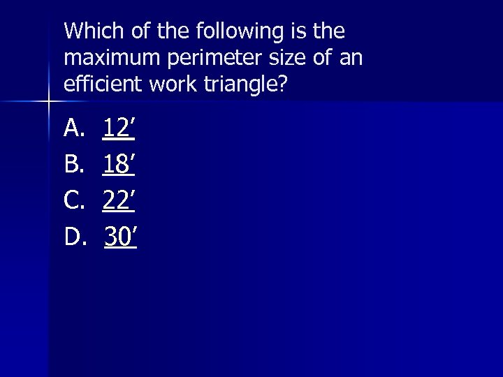 Which of the following is the maximum perimeter size of an efficient work triangle?