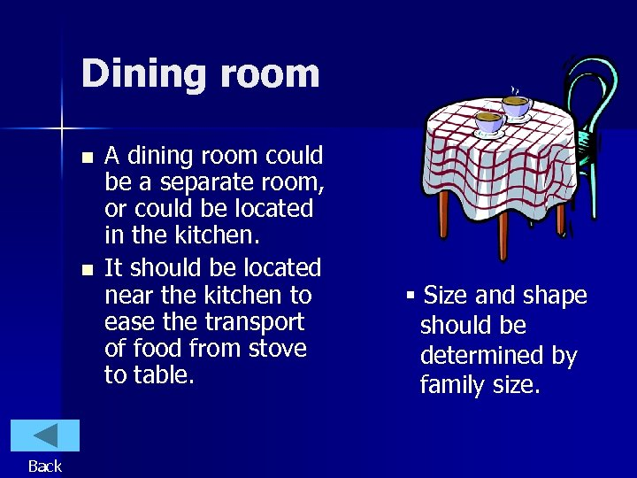 Dining room n n Back A dining room could be a separate room, or