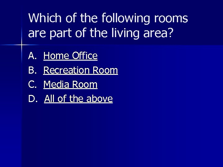 Which of the following rooms are part of the living area? A. B. C.