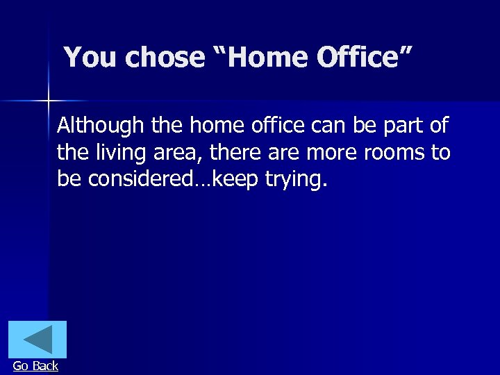 """You chose """"Home Office"""" Although the home office can be part of the living"""