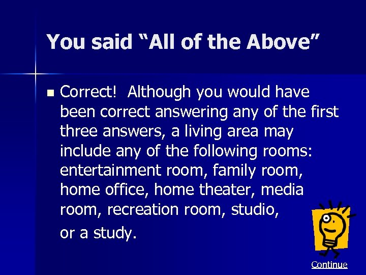 """You said """"All of the Above"""" n Correct! Although you would have been correct"""