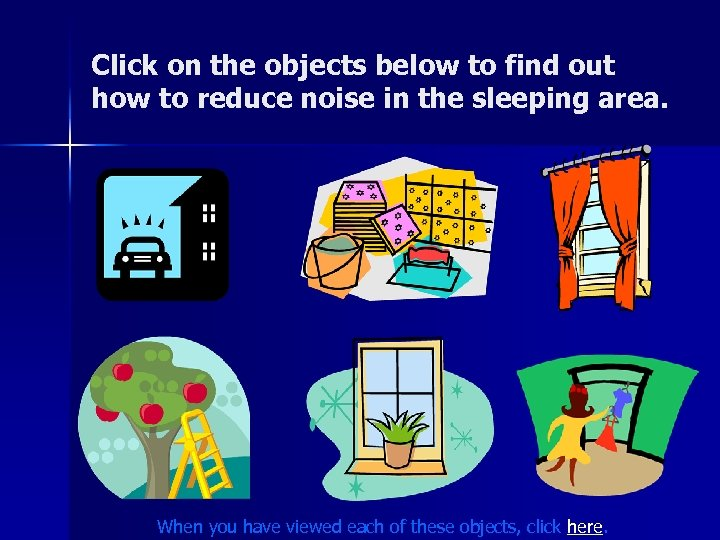 Click on the objects below to find out how to reduce noise in the