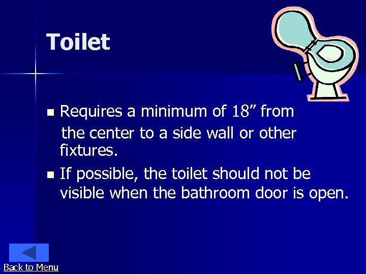 """Toilet Requires a minimum of 18"""" from the center to a side wall or"""