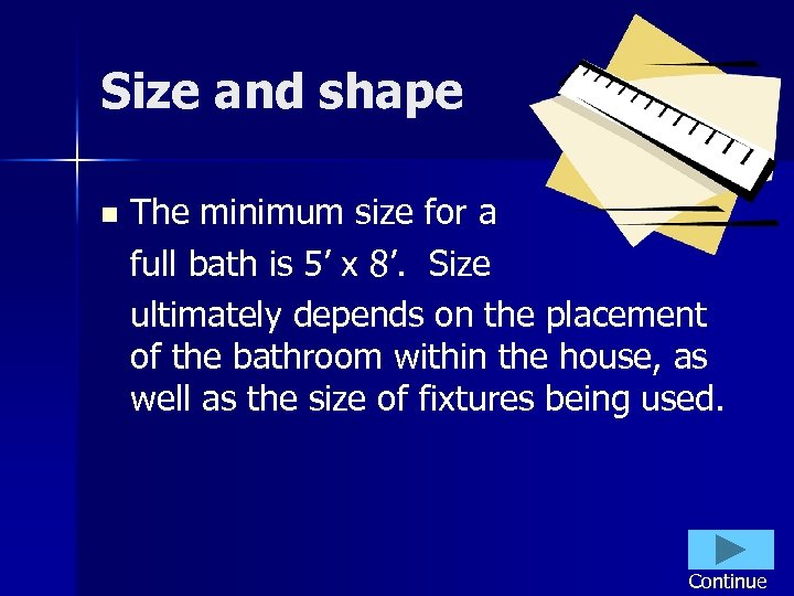 Size and shape n The minimum size for a full bath is 5' x