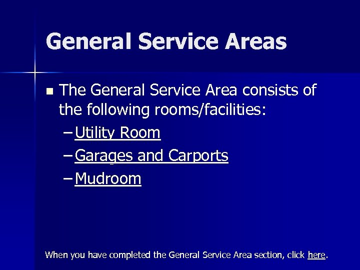 General Service Areas n The General Service Area consists of the following rooms/facilities: –
