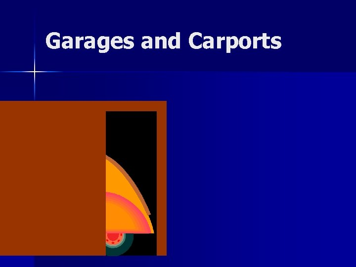 Garages and Carports