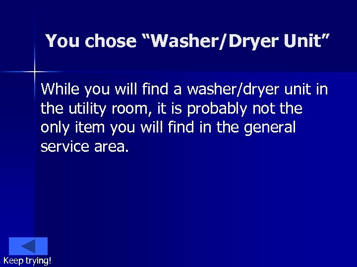 """You chose """"Washer/Dryer Unit"""" While you will find a washer/dryer unit in the utility"""