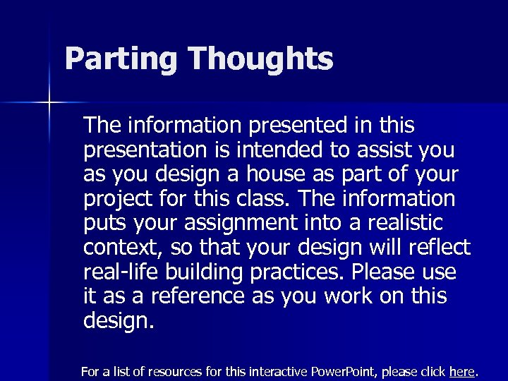 Parting Thoughts The information presented in this presentation is intended to assist you as