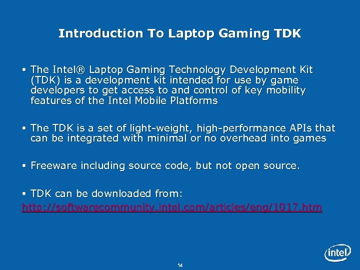 Introduction To Laptop Gaming TDK The Intel® Laptop Gaming Technology Development Kit (TDK) is