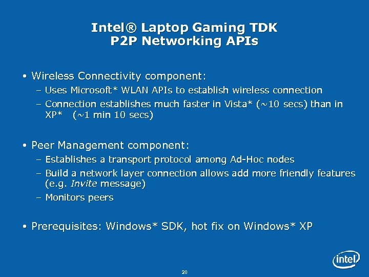 Intel® Laptop Gaming TDK P 2 P Networking APIs Wireless Connectivity component: – Uses