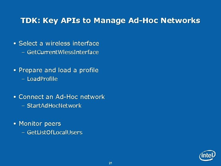 TDK: Key APIs to Manage Ad-Hoc Networks Select a wireless interface – Get. Current.