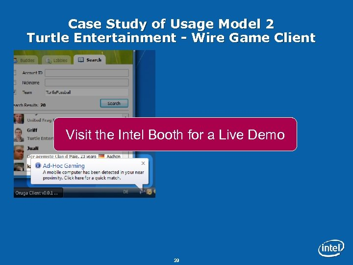 Case Study of Usage Model 2 Turtle Entertainment - Wire Game Client Visit the