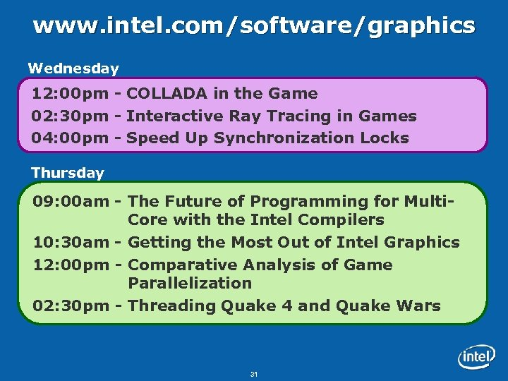 www. intel. com/software/graphics Wednesday 12: 00 pm - COLLADA in the Game 02: 30