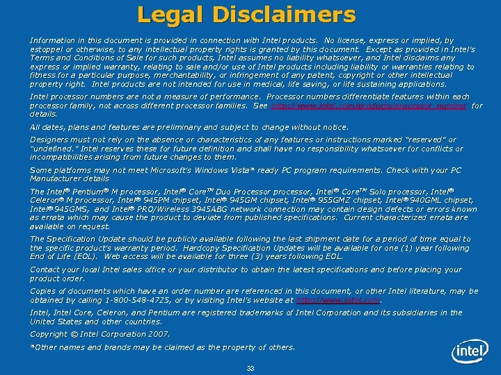 Legal Disclaimers Information in this document is provided in connection with Intel products. No