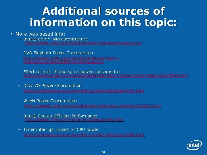 Additional sources of information on this topic: More web based info: – Intel® Core™