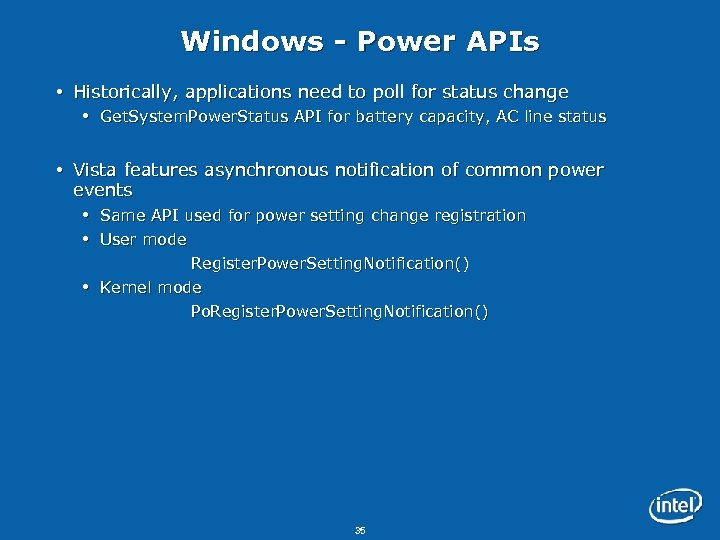 Windows - Power APIs Historically, applications need to poll for status change Get. System.