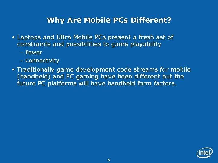 Why Are Mobile PCs Different? Laptops and Ultra Mobile PCs present a fresh set