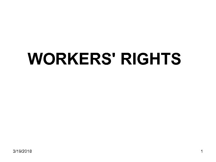 WORKERS' RIGHTS 3/19/2018 1