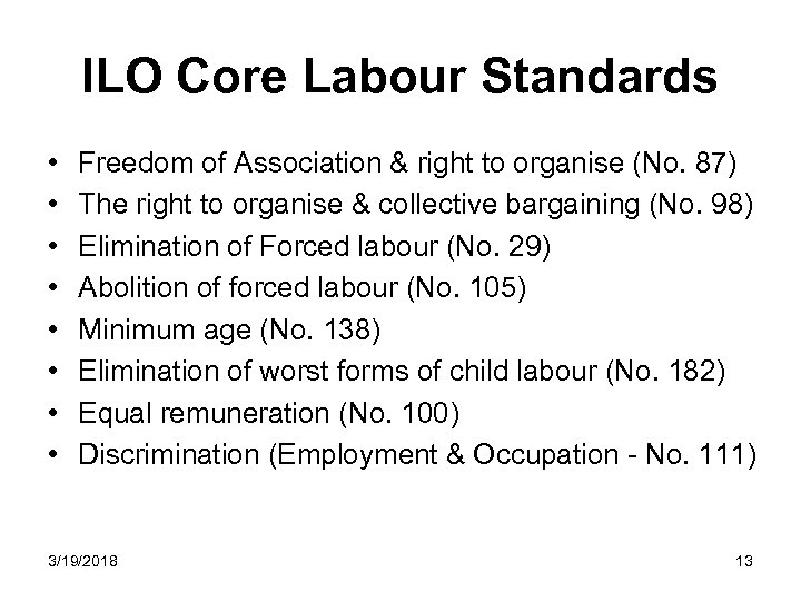 ILO Core Labour Standards • • Freedom of Association & right to organise (No.