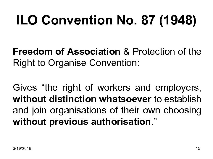 ILO Convention No. 87 (1948) Freedom of Association & Protection of the Right to