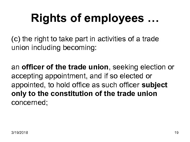 Rights of employees … (c) the right to take part in activities of a