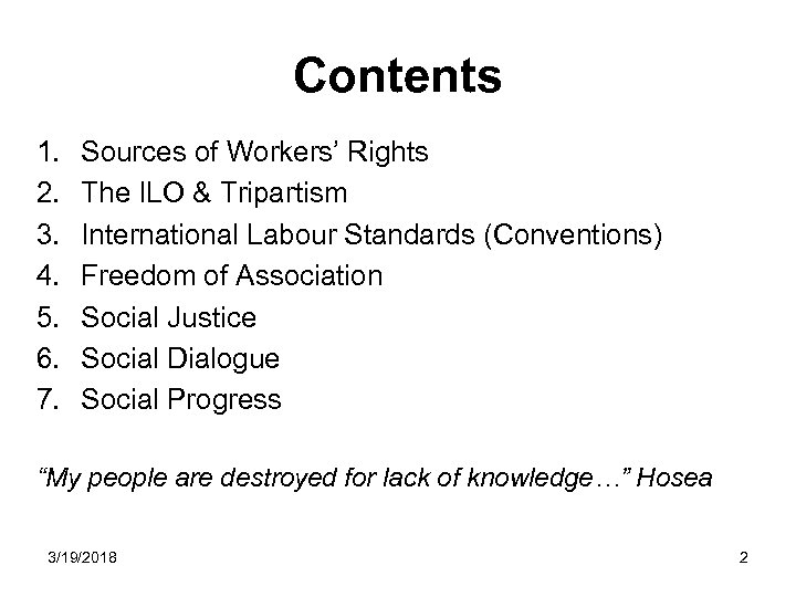 Contents 1. 2. 3. 4. 5. 6. 7. Sources of Workers' Rights The ILO