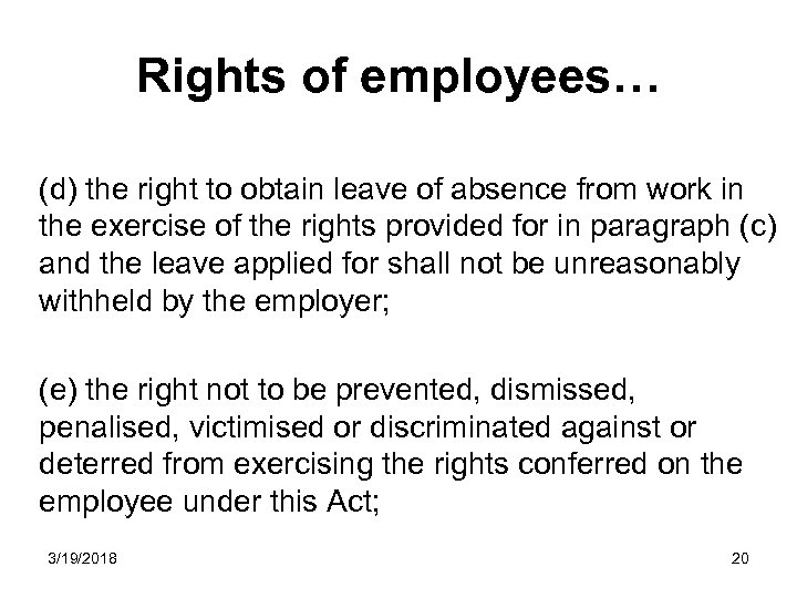 Rights of employees… (d) the right to obtain leave of absence from work in