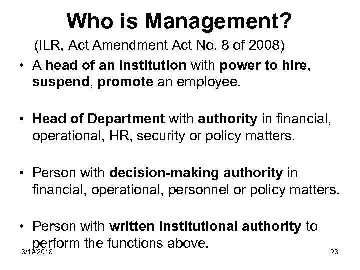 Who is Management? (ILR, Act Amendment Act No. 8 of 2008) • A head