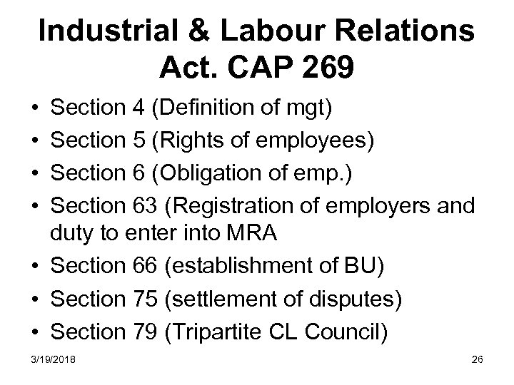 Industrial & Labour Relations Act. CAP 269 • • Section 4 (Definition of mgt)