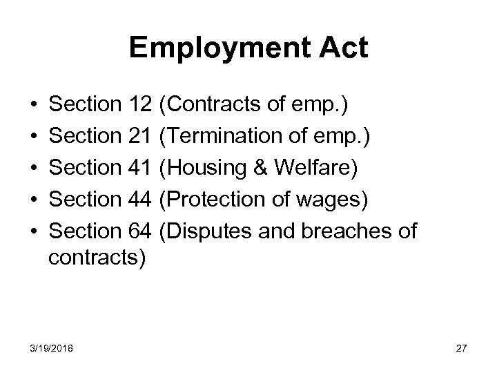 Employment Act • • • Section 12 (Contracts of emp. ) Section 21 (Termination
