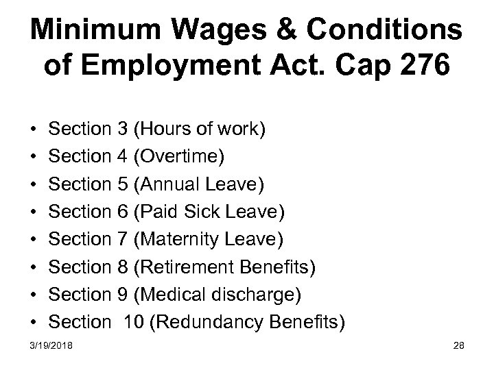 Minimum Wages & Conditions of Employment Act. Cap 276 • • Section 3 (Hours