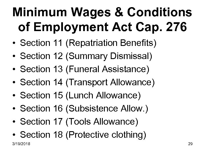 Minimum Wages & Conditions of Employment Act Cap. 276 • • Section 11 (Repatriation