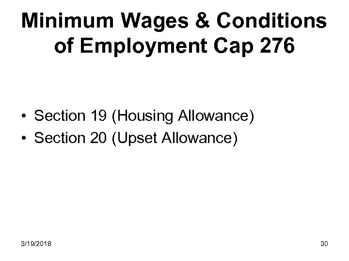 Minimum Wages & Conditions of Employment Cap 276 • Section 19 (Housing Allowance) •