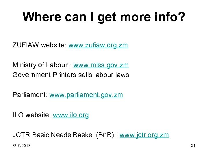 Where can I get more info? ZUFIAW website: www. zufiaw. org. zm Ministry of