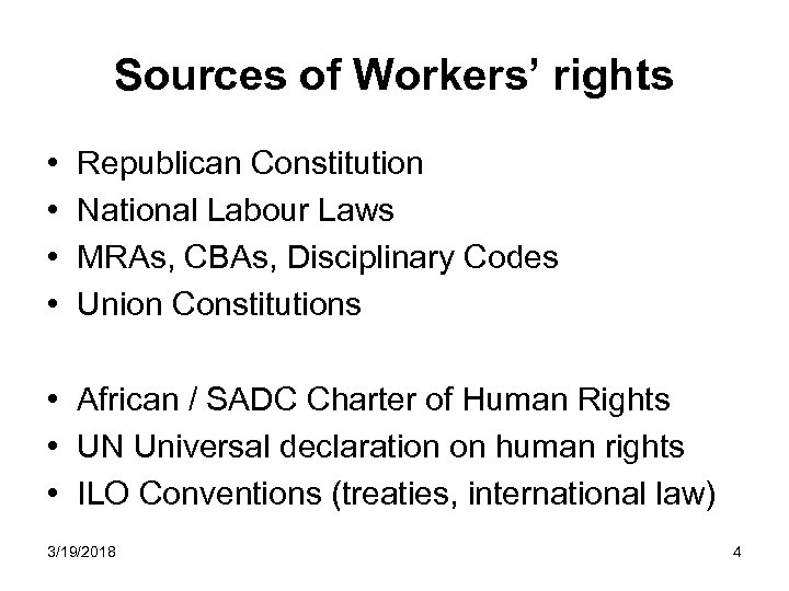 Sources of Workers' rights • • Republican Constitution National Labour Laws MRAs, CBAs, Disciplinary