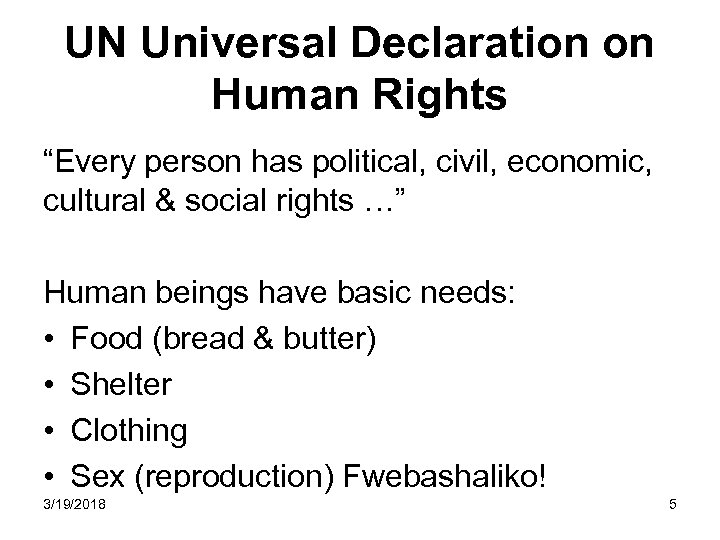 "UN Universal Declaration on Human Rights ""Every person has political, civil, economic, cultural &"