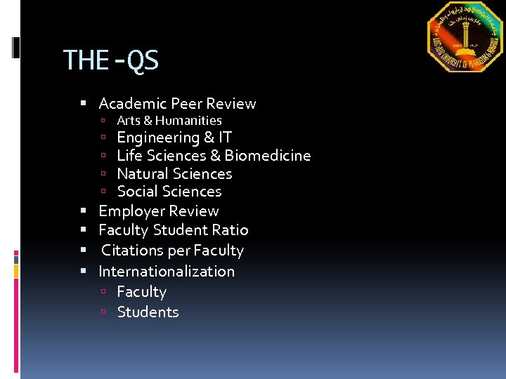 THE-QS Academic Peer Review Arts & Humanities Engineering & IT Life Sciences & Biomedicine