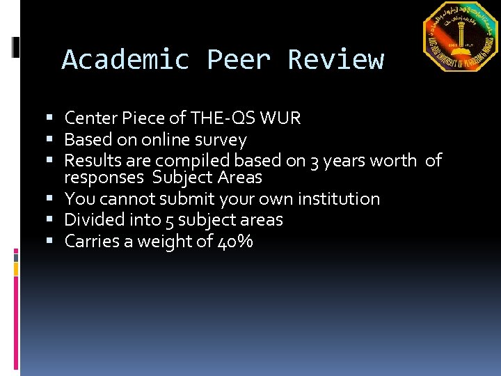 Academic Peer Review Center Piece of THE-QS WUR Based on online survey Results are