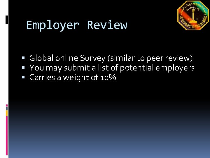 Employer Review Global online Survey (similar to peer review) You may submit a list